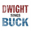 "Dwight Yoakam ""Dwight Sings Buck"" New West"
