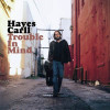 """Hayes Carll """"Trouble in Mind"""" Lost Highway"""