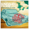 "Kingsley Flood – New Single: ""I Don't Wanna Go Home"""