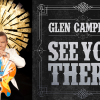"Glen Campbell Will ""See You There"" – The Rhinestone Cowboy's Latest Album Still Sparkles."