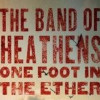 "The Band of Heathens ""One Foot in the Ether"" BOH Records"