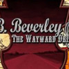 "J.B. Beverley and the Wayward Drifters ""Watch America Roll By"" Helltrain"