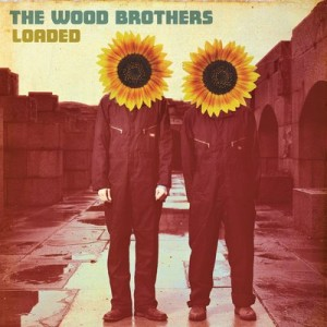 Wood Brothers - Loaded