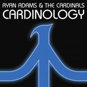 "Ryan Adams & The Cardinals ""Cardinology"""