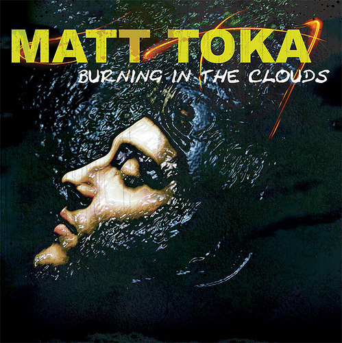 Matt Toka - Burning in the Clouds