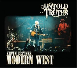 "Kevin Costner & Modern West ""Untold Truths"""