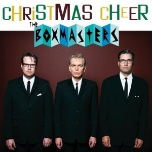 "The Boxmasters ""Christmas Cheer"""
