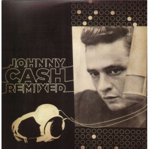 "Johnny Cash ""Remixed"""